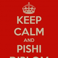 Keep Calm and Pishi Diplom